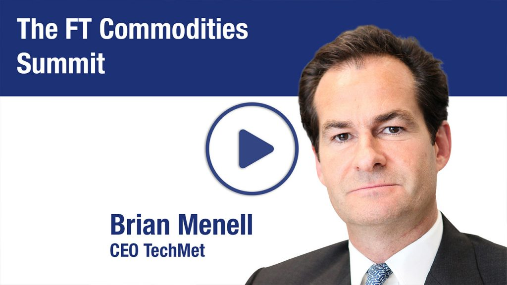 Coverage of Brian Menell, CEO TechMet, at the FT Commodities Summit